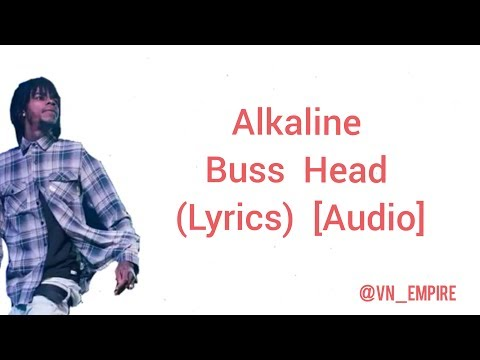 Alkaline - Buss Head - (Lyrics) - [Audio] - 2017