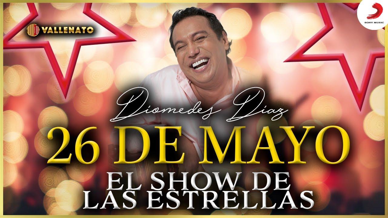 Download 26 De Mayo, Diomedes Díaz - Video Show De Las Estrellas