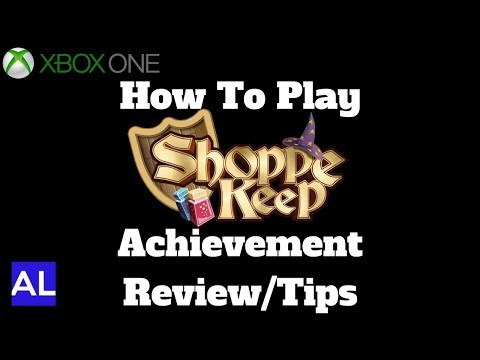 Shoppe Keep (Xbox One) Achievement Review - How To Play