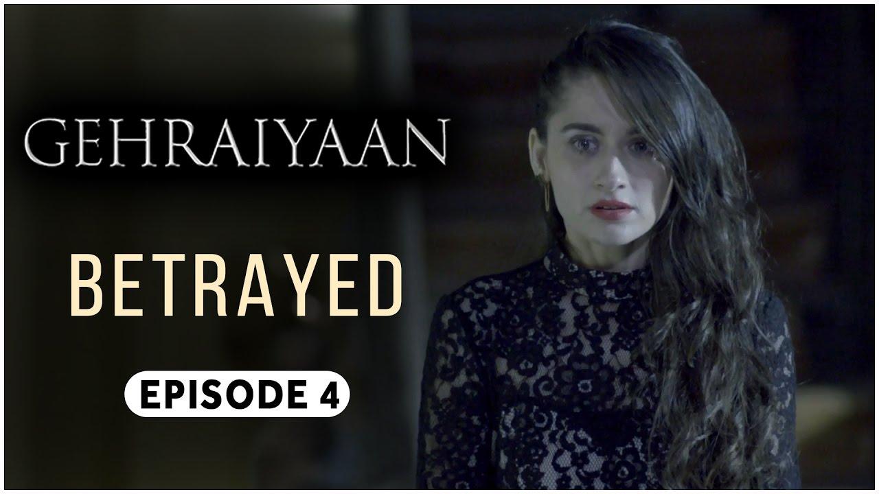Gehraiyaan | Episode 4 - 'Betrayed' | Sanjeeda Sheikh | A Web Series By  Vikram Bhatt