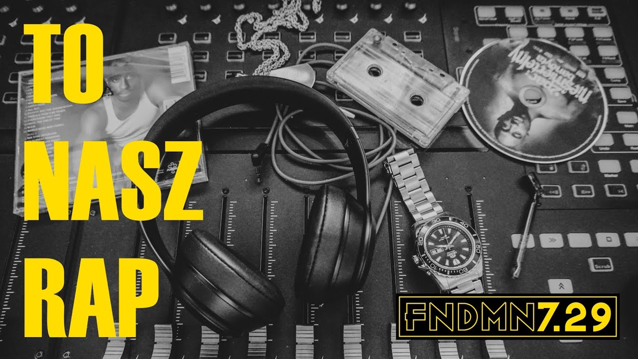 FNDMN7.29 - TO NASZ RAP - official video (Mashup)