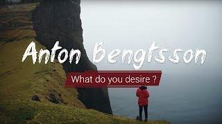 Anton Bengtsson - What Do You Desire ?