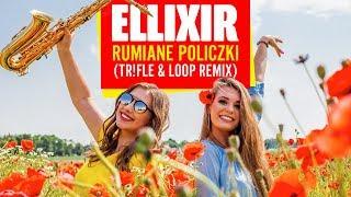 Ellixir - Rumiane policzki (Tr!Fle & Loop Remix)