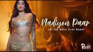 Nadiyon Paar Full Song - Roohi    Janhvi Kapoor    Sachin-Jigar    Shamur    Rashmeet K   
