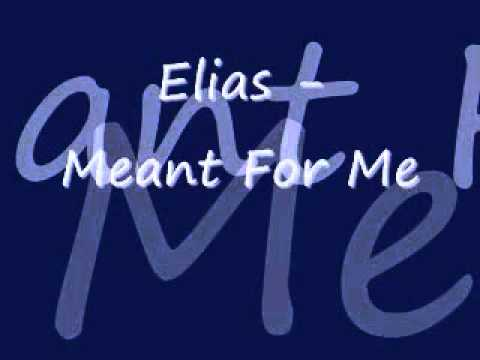 Elias - Meant For Me