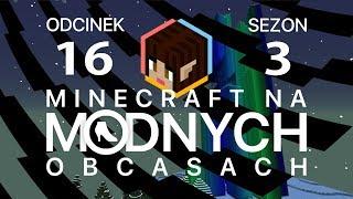"""Minecraft na """"modnych"""" obcasach Sezon III #16 - Pożegnanie z Twilight Forest"""