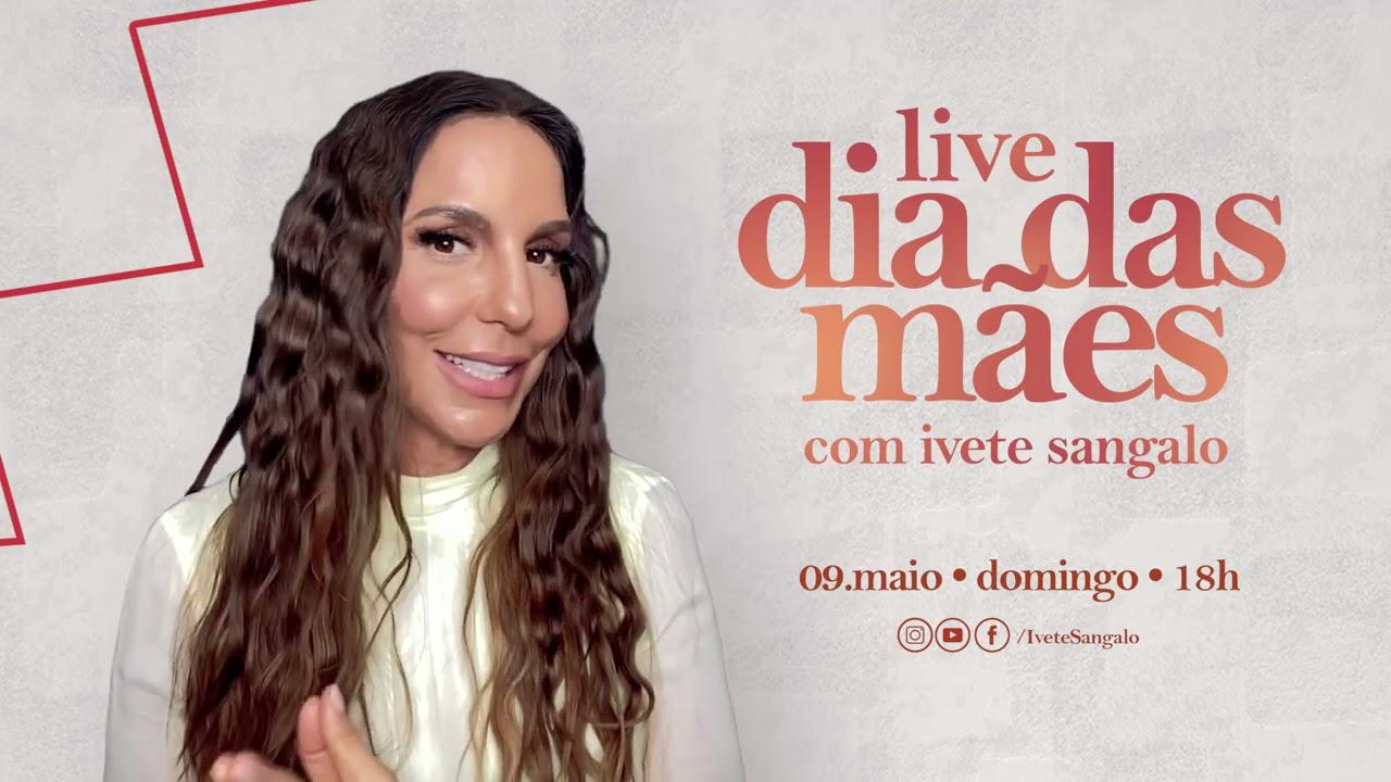 Ivete Sangalo - Chamada Live Dia Das Mães | 09 de Maio, às 18h, no Youtube