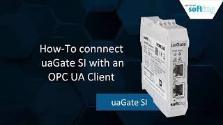 How To connect uaGate SI with an OPC UA Client