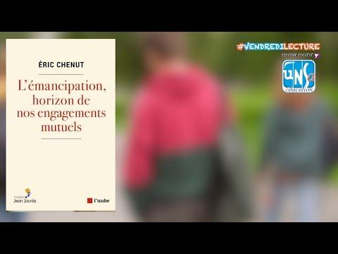 L'émancipation, horizon de nos engagements mutuels - Éric Chenut