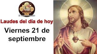 Laudes de hoy Viernes 21 Septiembre Liturgia de las horas de hoy Oración de la mañana