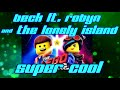 """Beck ft  Robyn & The Lonely Island """"Super Cool"""" (Lyrics video)"""