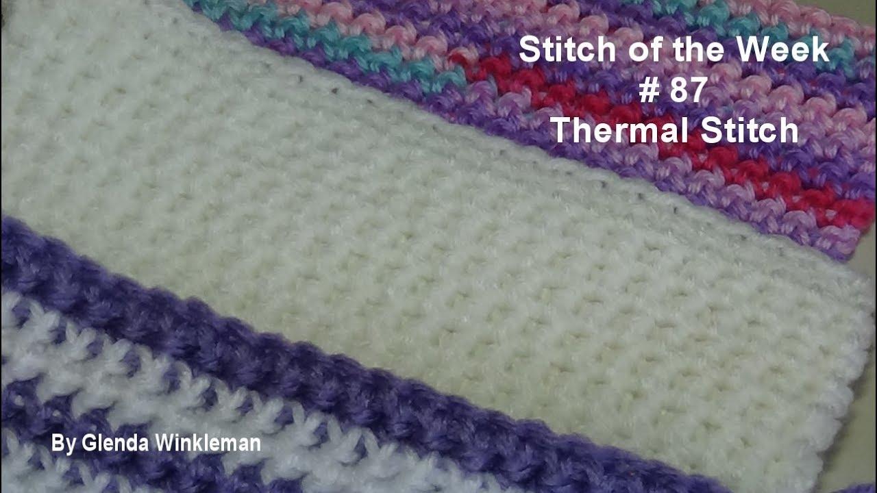 Stitch of the Week # 87 Thermal Stitch - Crochet Tutorial