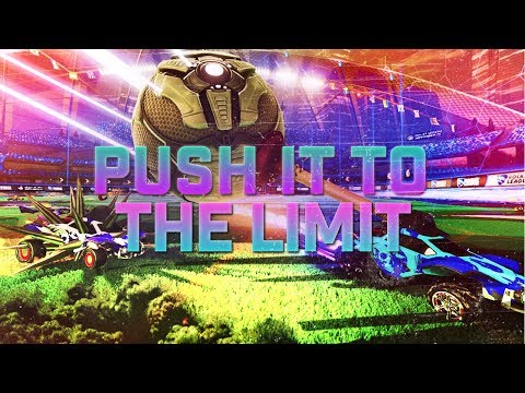 Push It To The Limit - Rocket League Montage