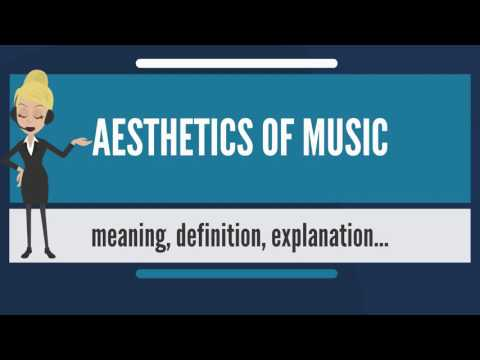 What is AESTHETICS OF MUSIC? What doe AESTHETICS OF MUSIC mean? AESTHETICS OF MUSIC meaning