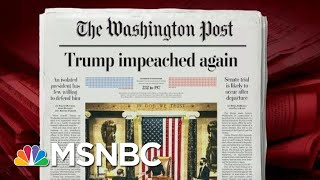 Donald Trump Impeached For A Second Time | Morning Joe | MSNBC