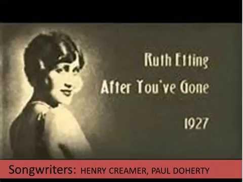 After You've Gone  Ruth Etting  (Lyrics)
