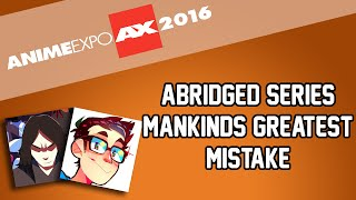 Anime Expo 2016 Panel - Abridged Series: Mank...