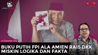 BUKU PUTIH FPI ALA AMIEN RAIS DKK MISKIN LOGIKA DAN FAKTA | Logika Ade Armando