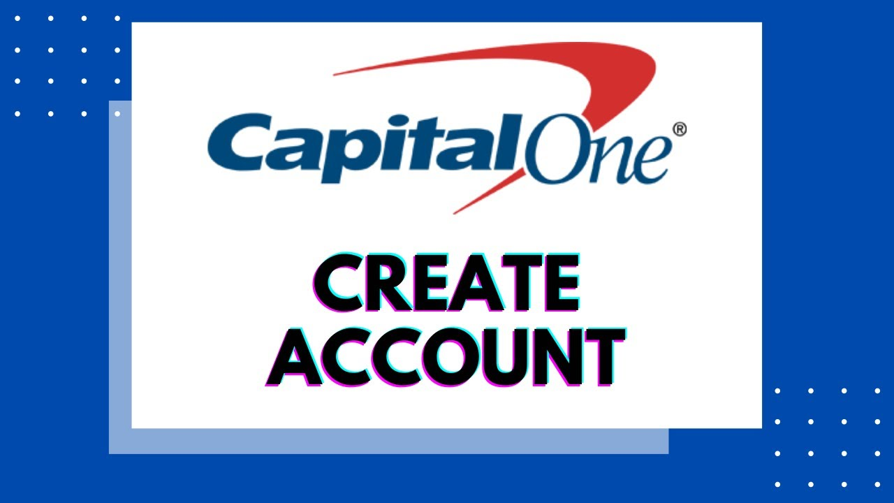 How to Sign Up Capital One Online - Create Capital One 8 Online Banking Capital One Account