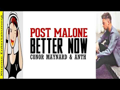 Post Malone - BETTER NOW | Conor Maynard & Anth Cover (Lyrics Video) Song
