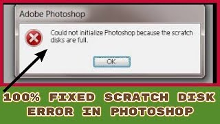 Easy solution How to Fix adobe photoshop 7 scratch disks are full | Top Video Guide