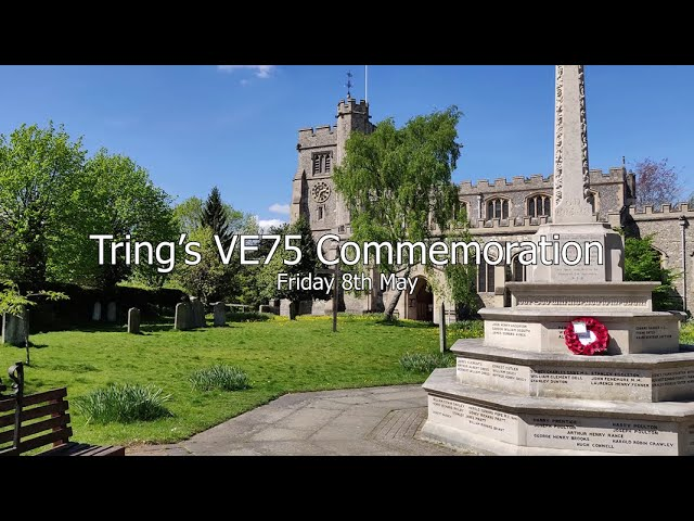Tring's VE75 Commemoration - Friday 8th May 2020
