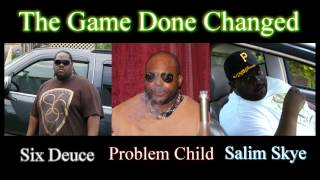 Six Deuce, Problem Child, Salim Skye  The Game Done Changed (Phundamental Productions)