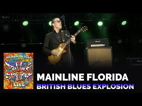 "Joe Bonamassa ""Mainline Florida"" | British Blues Explosion Live"