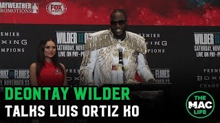 Deontay Wilder talks stunning Luis Ortiz KO; Says Tyson Fury's next