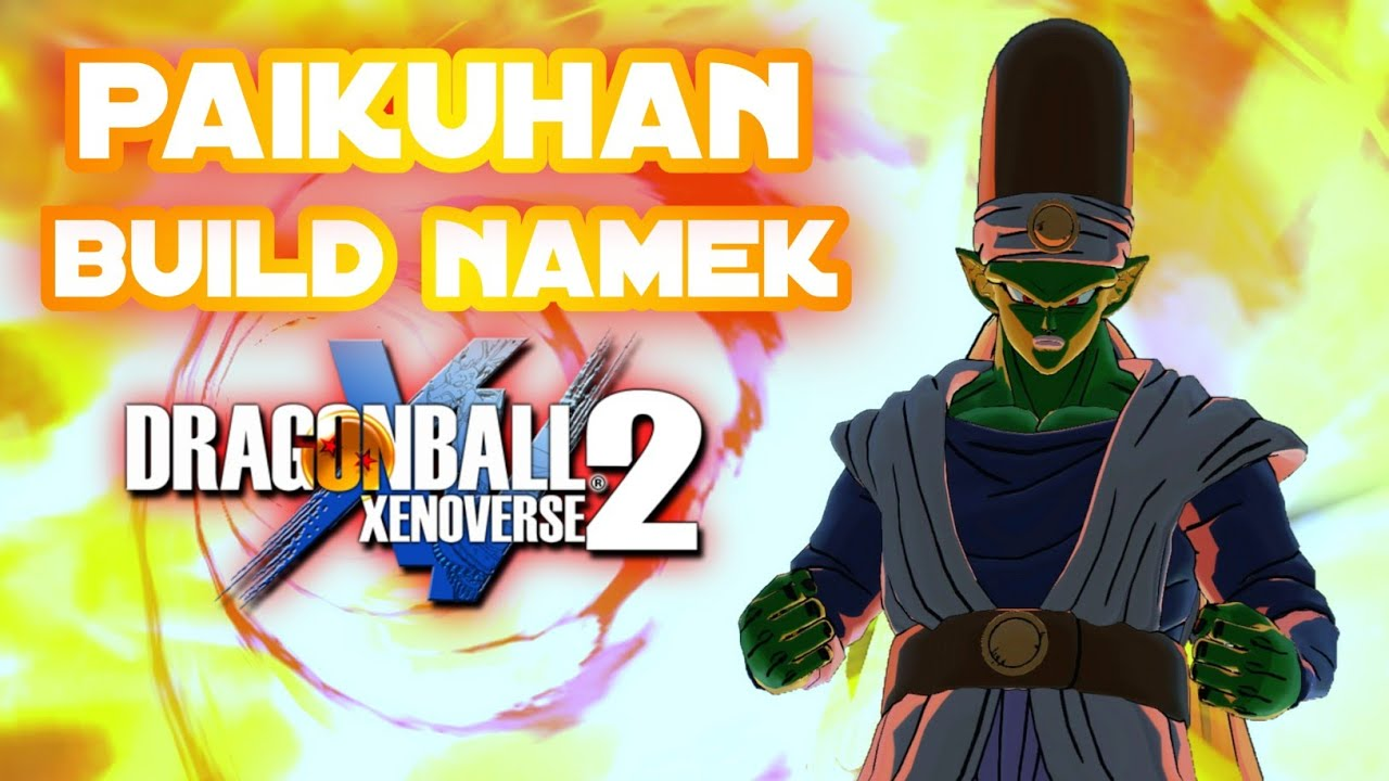 PAIKUHAN ! Mon 1er Build Namek ! sur Dragon Ball Xenoverse 2