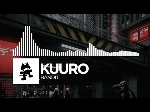 KUURO - Bandit [Monstercat Release]