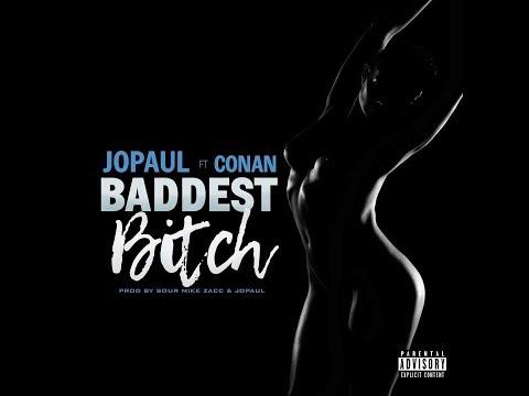 JopauL Ft Conan Baddest Bitch/Chick