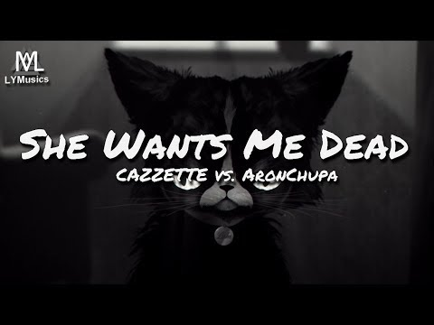 CAZZETTE - She Wants Me Dead (CAZZETTE vs. AronChupa) ft. The High (Lyric Video)