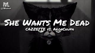 Скачать CAZZETTE She Wants Me Dead CAZZETTE Vs AronChupa Ft The High Lyric Video