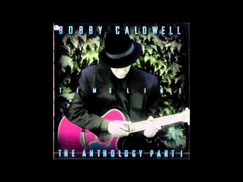 Bobby Caldwell - What You Won't Do For Love (20th Anniversary Version)