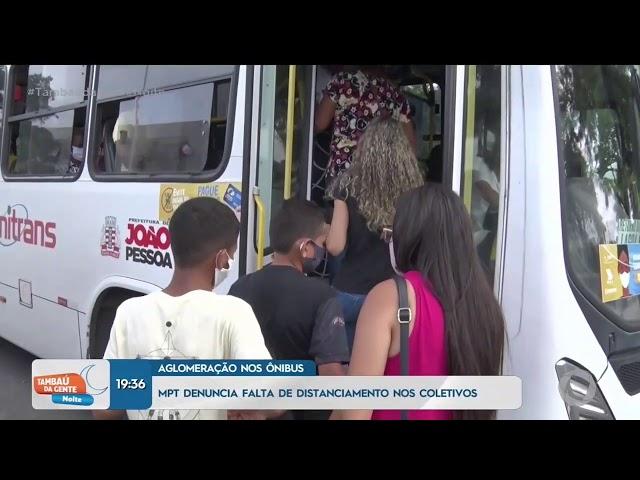 Tambaú da Gente Noite - Ministério denuncia falta de distanciamento nos coletivos
