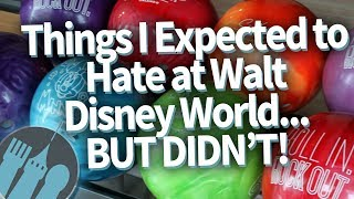 Things I Expected to Hate at Walt Disney World, But Didn't!