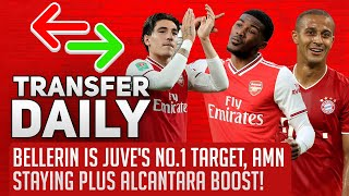 Bellerin Is Juve's No.1 Target, AMN Staying Plus Alcantara Boost! | AFTV Transfer Daily