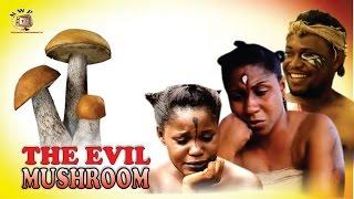The Evil Mushroom   - 2015 Latest Nigerian Nollywood  Movie