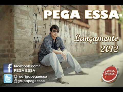 Pega Essa - E agora - 2012