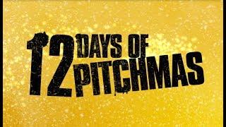 12 DAYS OF PITCHMAS