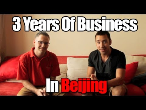 Business in China-Lessons Learned From 3 Years Of Business In Beijing