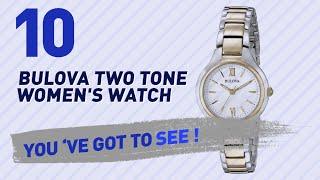 Top 10 Bulova Two Tone Women'S Watch // New & Popular 2017