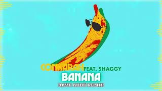 Banana (feat. Shaggy) [Dave Audé Remix] Official Audio | Conkarah