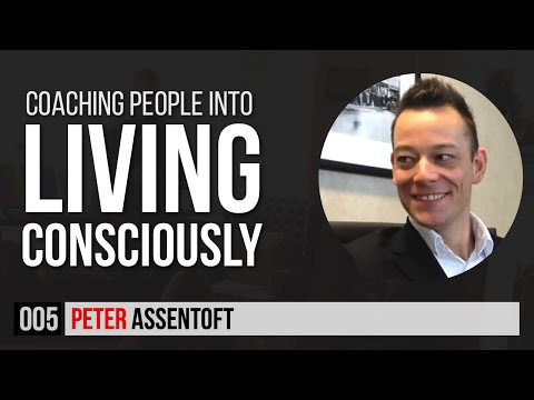 TR005. Peter Assentoft | Coaching People into Living Consciously