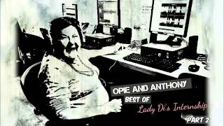 Opie and Anthony: Best of Lady D Internship Part 2