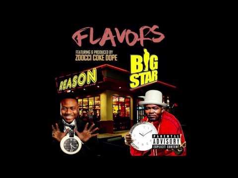 Big Star ft. Reason & Zoocci Coke Dope - Flavors