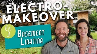 Basement Lighting Ideas   Electro- Makeover Ep. 3