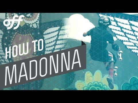 Madonna - Manobras de Skate - Canal Off