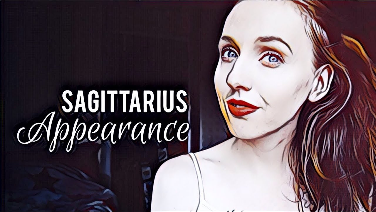 SAGITTARIUS | PHYSICAL APPEARANCE & HEALTH | Hannah's Elsewhere